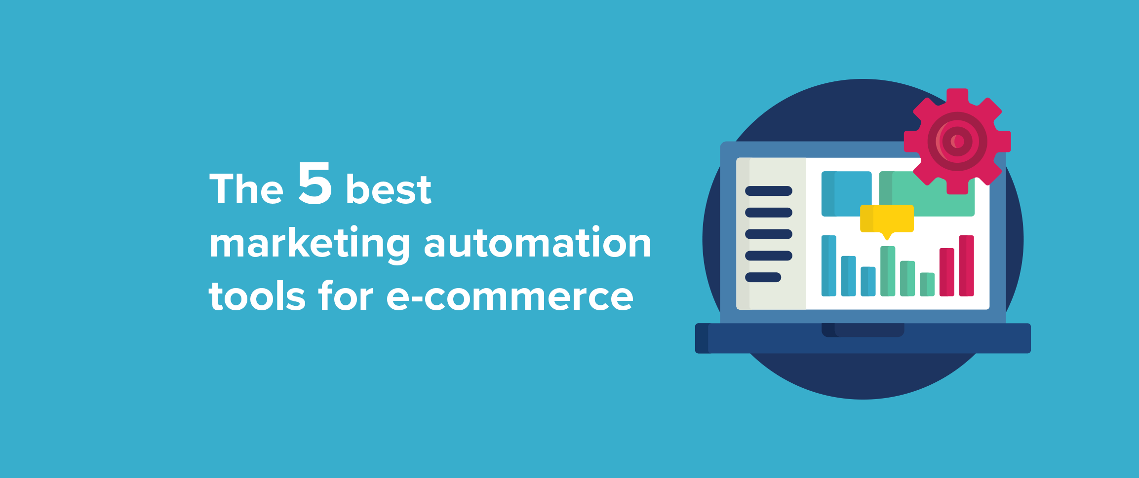 The 5 best marketing automation tools for e-commerce - Yieldify