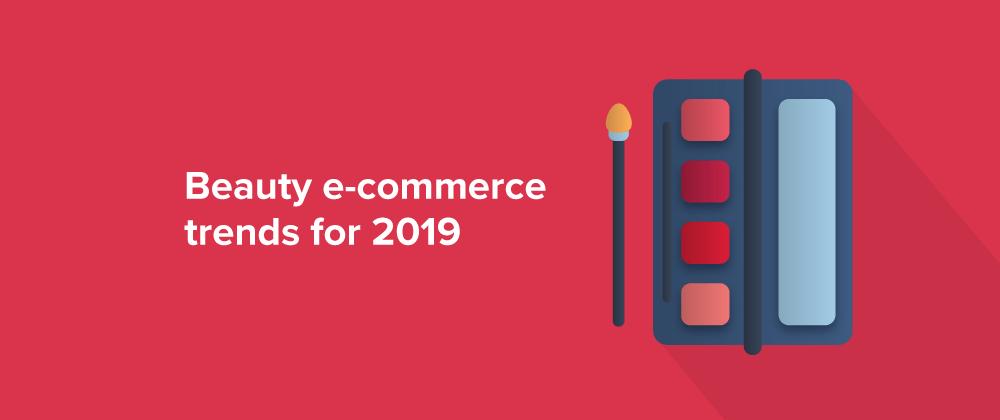 Beauty e-commerce trends 2019 - Yieldify   Customer Journey