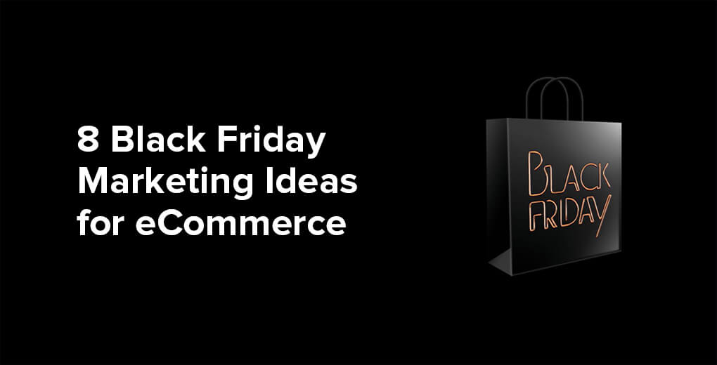 8 Evergreen Black Friday Marketing Ideas For Ecommerce Yieldify